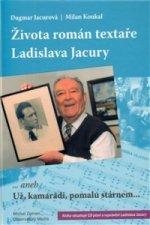 Života román textaře Ladislava Jacury