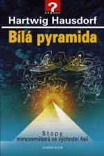 Bílá pyramida Stopy mimozemšťanů ve východní Asii