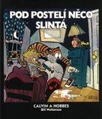 Calvin a Hobbes Pod postelí něco slintá