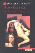 Tělo, věda, stát Zrození porodnice v osvícenské Evropě