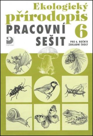 Ekologický přírodopis Pracovní sešit 6