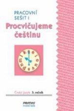Procvičujeme češtinu Český jazyk 3.ročník Pracovní sešit I