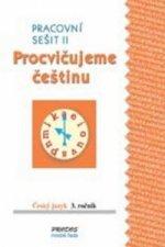 Procvičujeme češtinu Český jazyk 3.ročník Pracovní sešit II