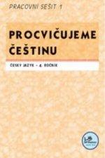 Procvičujeme češtinu Český jazyk 4.ročník Pracovní sešit I