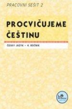 Procvičujeme češtinu Český jazyk 4.ročník Pracovní sešit II