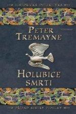 Holubice smrti | Peter Tremayne