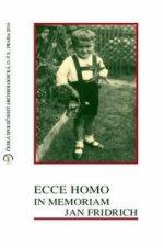 Ecce homo, in memoriam Jan Fridrich