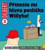 Dilbert 2 Přineste mi hlavu poslíčka Willyho!