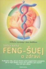 Velká kniha Feng-Šuej o zdraví