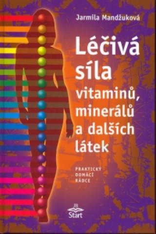 Léčivá síla vitaminů, minerálů a dalších látek