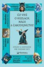 Čo vieš o kúzlach, mágii a čarodejníctve?
