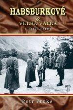 Habsburkové & velká válka (1914-1918)