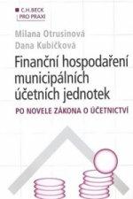 Finanční hospodaření municipálních účetních jednotek po novele zákona o účetnict