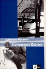 Unternehmen Deutsch Aufbaukurs Wörterheft