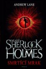 Mladý Sherlock Holmes Smrtící mrak