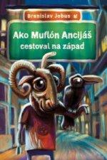 Ako Muflón Ancijáš cestoval na západ