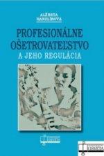 Profesionálne ošetrovateľstvo a jeho regulácia