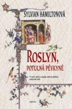 Roslyn, potulná pěvkyně