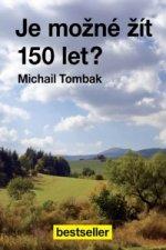Je možné žít 150 let?