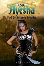 Ayesha Pod Tyrkysovou hvězdou