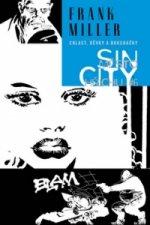 Sin City Město hříchu 6 Chlast, děvky a bouchačky