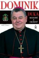 Dominik Duka Moderní a oblíbený