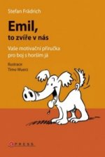Emil, to zvíře v nás
