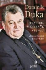 Dominik Duka Tradice, která je výzvou