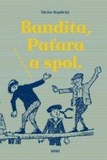 Bandita, Paťara a spol.