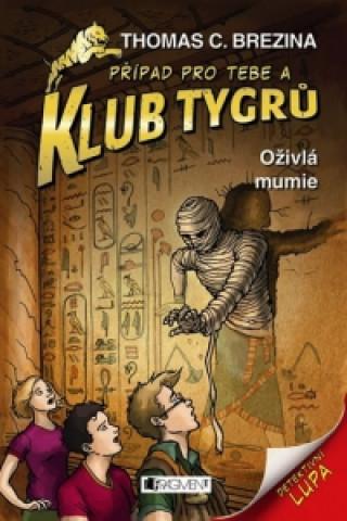 Klub Tygrů Oživlá mumie