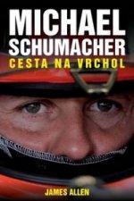 Michael Schumacher Cesta na vrchol