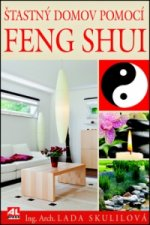 Šťastný domov pomocí Feng Shui