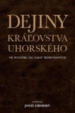 Dejiny kráľovstva uhorského od počiatku do časov Žigmundových