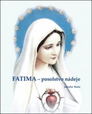 Fatima - posolstvo nádeje