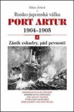 Port Artur 1904-1905 3. díl Zánik eskadry, pád pevnosti