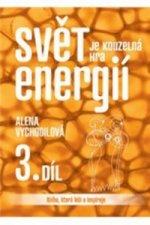 Svět je kouzelná hra energií 3. díl