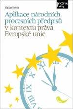 Aplikace národních procesních předpisů v kontextu práva Evropské unie