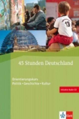 45 Stunden Deutschland