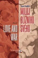 Miluj bližního svého / Love and War