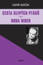 Cesta slepých ptáků Runa Rider