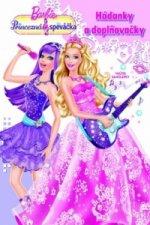 Barbie Princezná a speváčka Hádanky a doplňovačky
