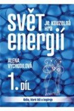 Svět je kouzelná hra energií 1. díl