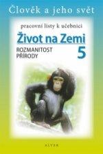 Pracovní listy k učebnici Život na Zemi 5, Rozmanitost přírody