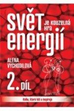 Svět je kouzelná hra energií 2. díl