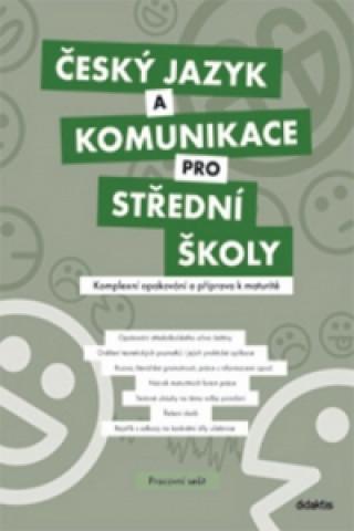 Český jazyk a komunikace pro střední školy Komplexní opakování