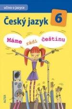 Český jazyk 6 Máme rádi češtinu
