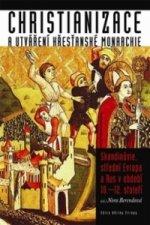Christianizace a utváření křesťanské monarchie