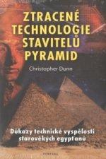 Ztracené technologie stavitelů pyramid