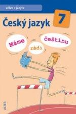 Český jazyk 7 Máme rádi češtinu