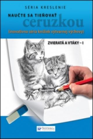 Naučte sa tieňovať ceruzkou Zvieratá a vtáky - I